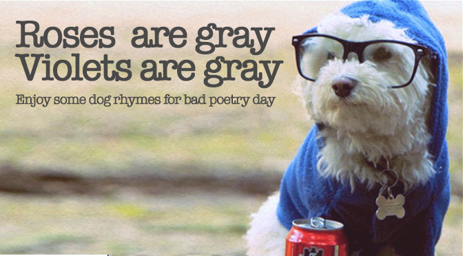 [Image: national-bad-poetry-day-but-with-dogs.jpg]
