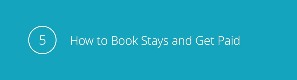 Tip 5: How to Book Stays and Get Paid