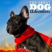 the great dog adventure podcast