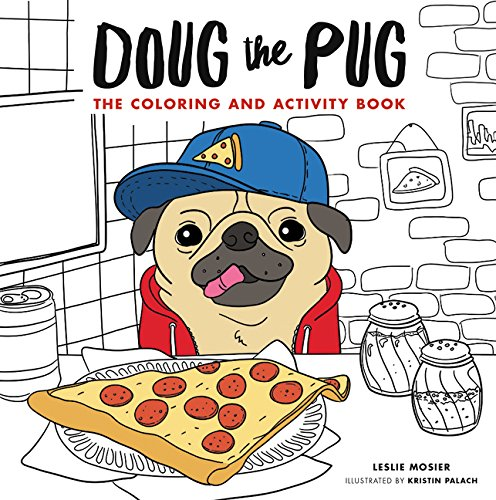 This Coloring Book Celebrates Internet Sensation Doug The Pug Each Page Depicting On One Of His Adventures