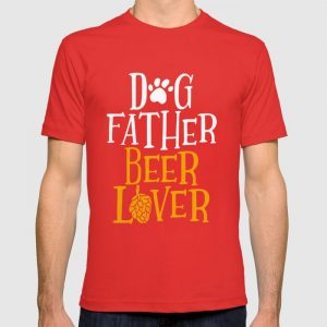 """red shirt that says, """"Dog father, beer lover."""""""