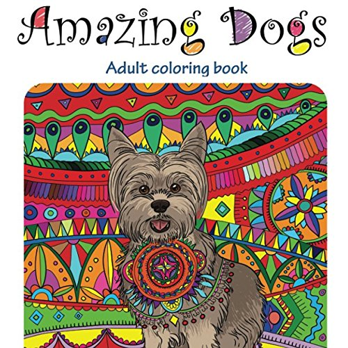 10 Stress-Busting Adult Coloring Books for Dog Lovers | The Dog ...