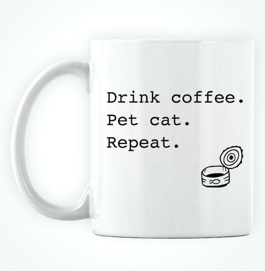 """Drink coffee. Pet cat. Repeat."" white mug"