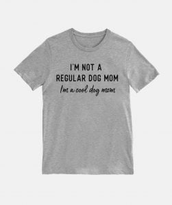 Cool Dog Mom T-shirt in gray