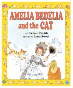 """Amelia Bedelia and the Cat"""