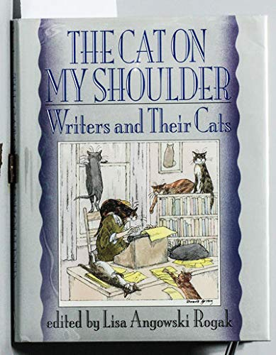"""""""The Cat on My Shoulder: Writers and Their Cats"""""""