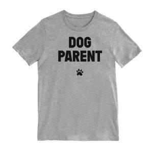 """""""Dog Parent"""" T-Shirt"""