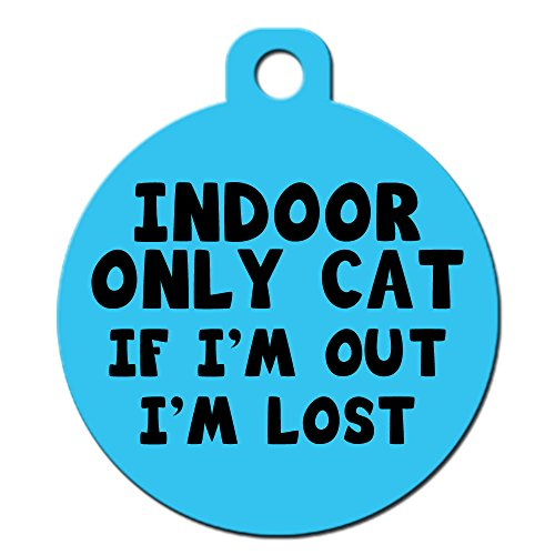 """blue custom cat ID tag reading """"Indoor only cat; if I'm out I'm lost"""""""