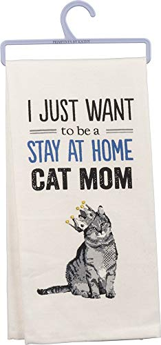 """""""I Just Want to be a Stay at Home Cat Mom"""" tea towel"""