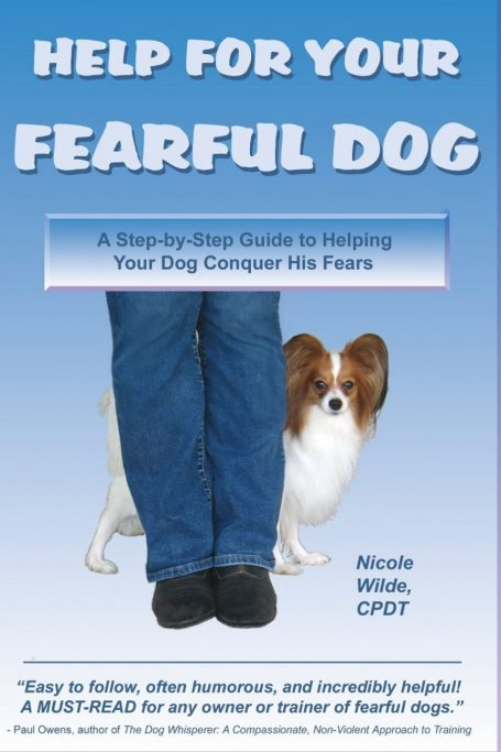 Help your dog of fear: a step-by-step guide to help your dog overcome fear