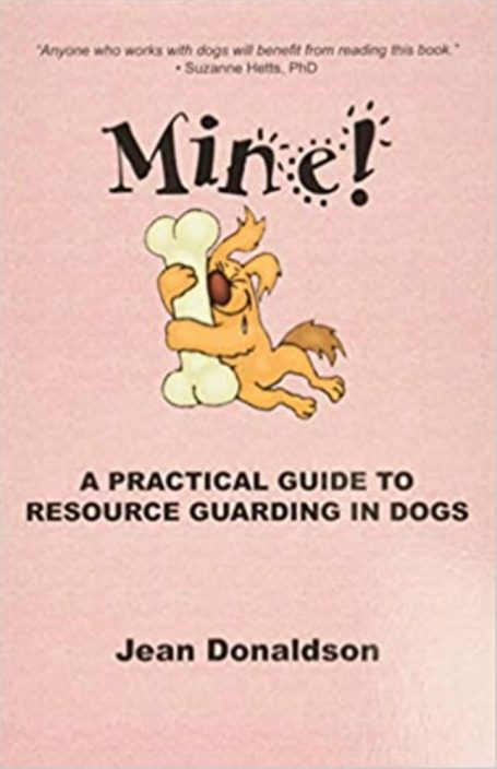 mine!A Practical Guide to Protecting Dog Resources